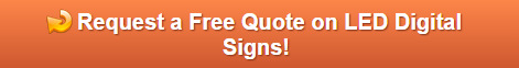 Free Quotes for LED Digital Signs Orange County