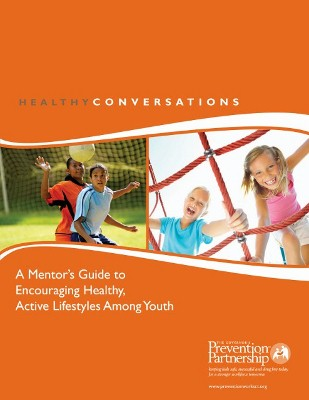 "HEALTHY CONVERSATIONS: ""A Mentor's Guide to Encouraging Healthy, Active Lifestyles Among Youth"""