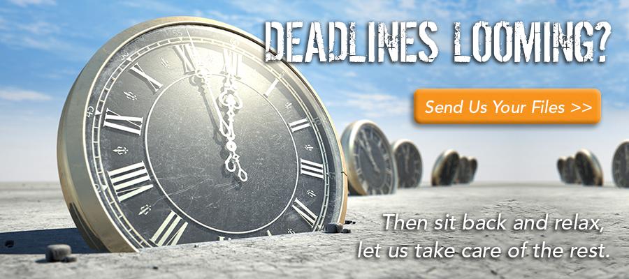 Deadlines Looming?