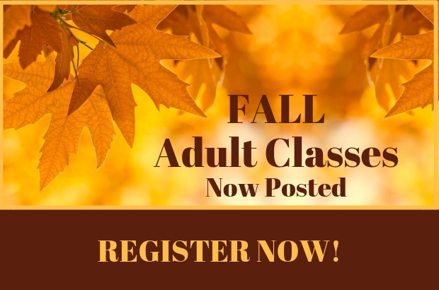 Fall Adult Classes Now Posted