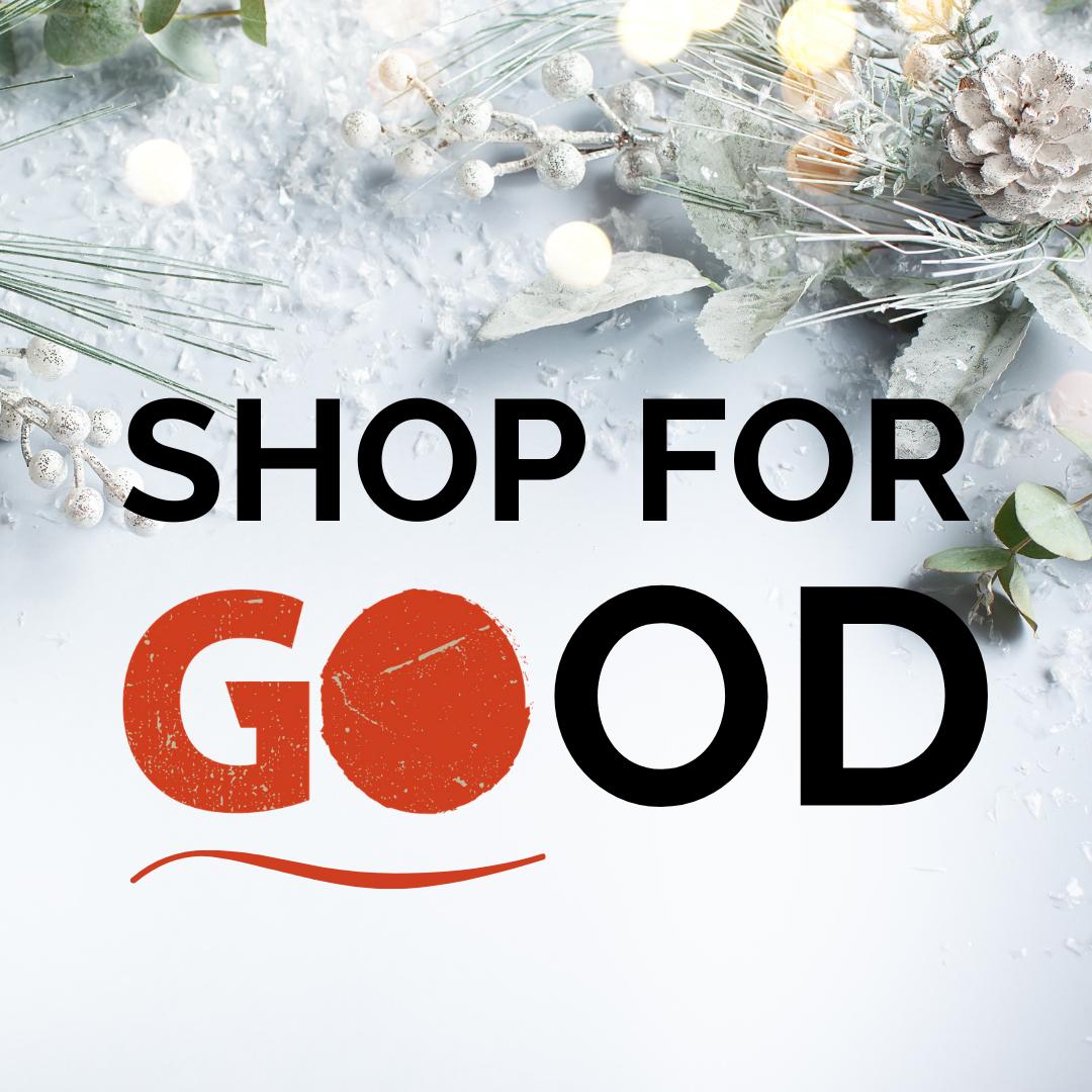 Shop for GOOD this Holiday Season!