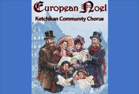 "Ketchikan Community Chorus - ""European Noel"""