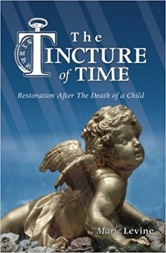 Tincture of Time, The: Restoration After the Death of a Child
