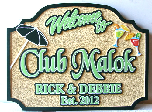 Q25168 - Carved HDU Sign for Welcome to Club Malok with Cocktails and Beach Umbrella