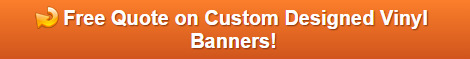 Free Quote on Custom Vinyl Banners Orange County