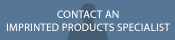 Contact an Imprinted Products Specialist