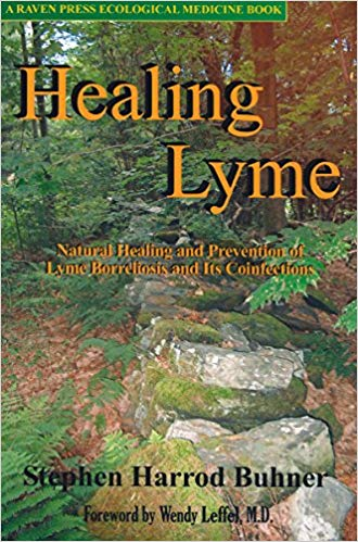 Healing Lyme: Natural Healing And Prevention of Lyme Borreliosis And Its Coinfections, By Stephen Harrod Buhner