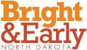 Bright & Early North Dakota