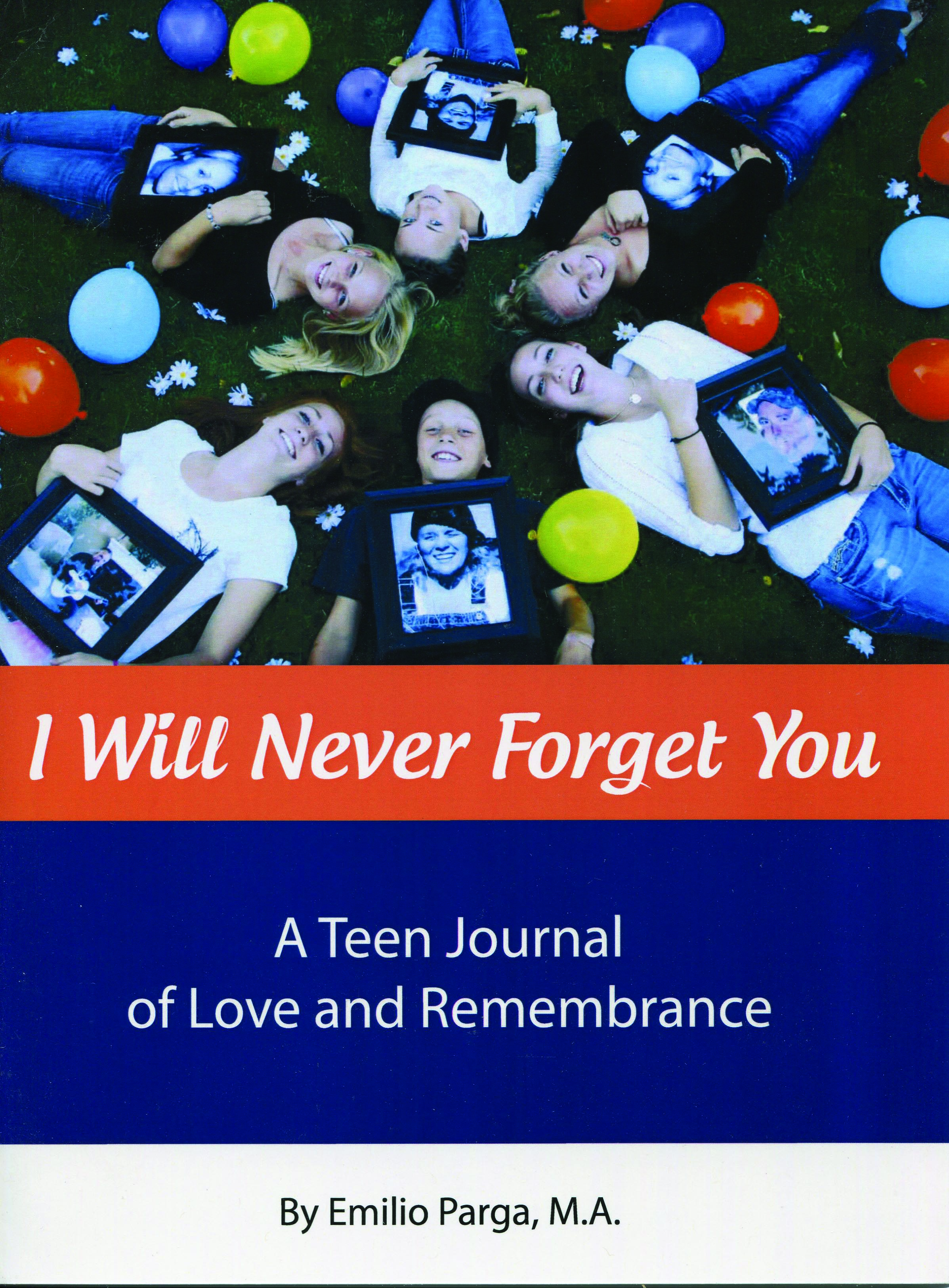I Will Never Forget You:  A TeenJournal of Love and Remembrance