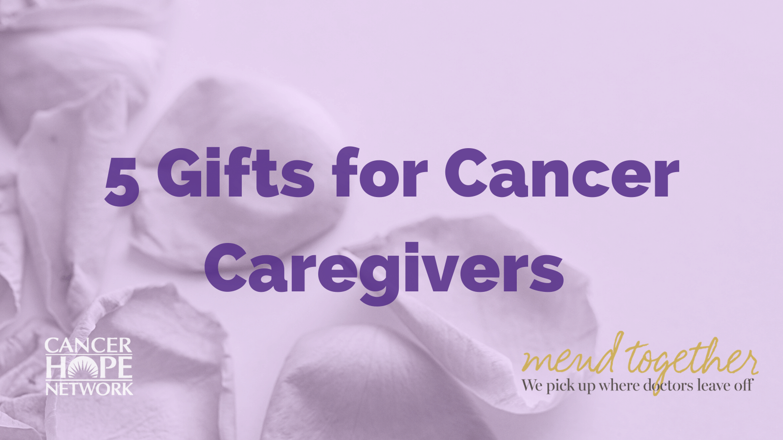 Five Creative Gifts for Caregivers Helping People With Cancer