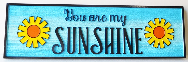 "N23069 - Carved and Sandblasted (Wood Grain) HDU Plaque, ""You are my Sunshine"""