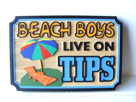 "L21084 - Carved HDU  Beach Sign, ""Beach Boys Live on Tips"""