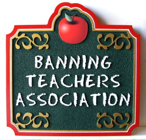 "FA15802 - Carved  and Sandblasted HDU  Sign for the ""Banning's Teacher Association"", with Apple as Artwork"