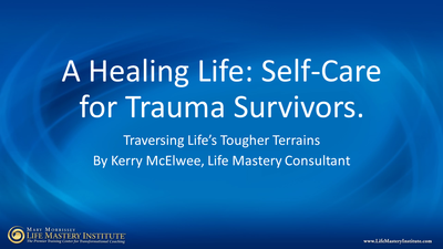 A Healing Life: Self-Care for Trauma Survivors
