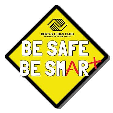Be Safe. Be Smart.