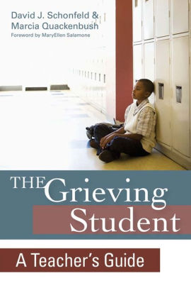 Grieving Student, The:  A Teacher's Guide