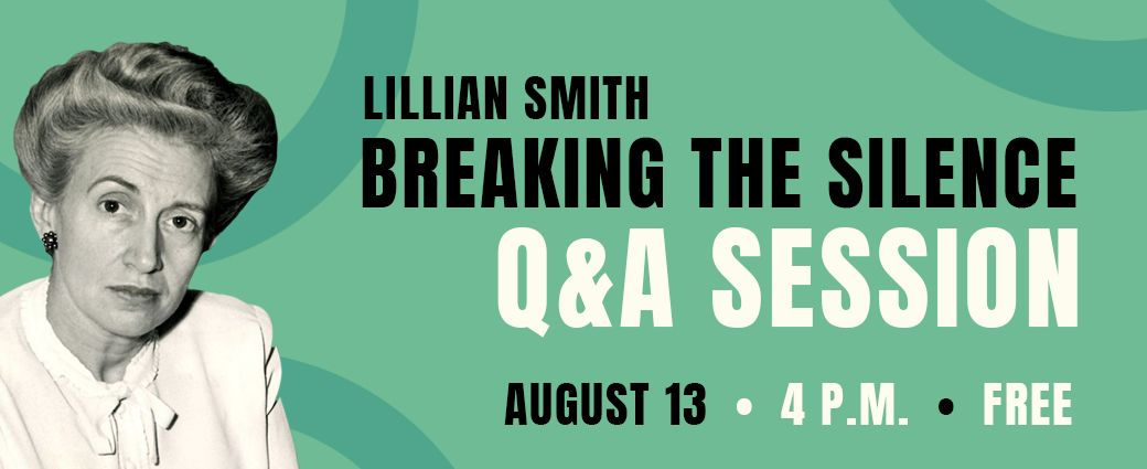 Lillian Smith: Breaking the Silence Q&A