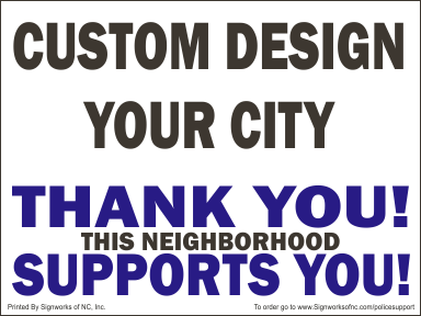 CUSTOM POLICE Support Signs w/stepstake