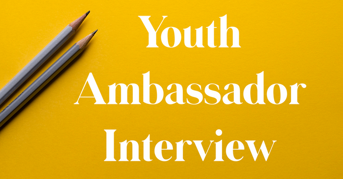 [Postponed] Youth Ambassador Interview