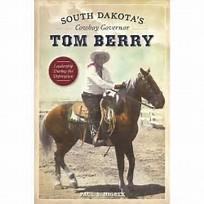 South Dakota's Cowboy Governor Tom Berry