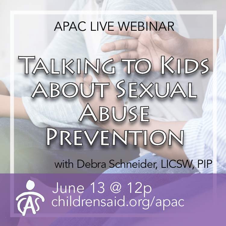 APAC Webinar: Talking to Kids about Sexual Abuse Prevention with Debra Schneider