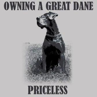 Owning a Great Dane...priceless - Medium
