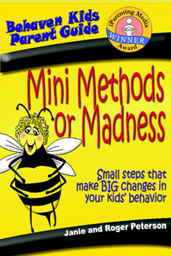 Mini Methods or Madness: Small Steps that Make Big Changes in Your Kids' Behavior