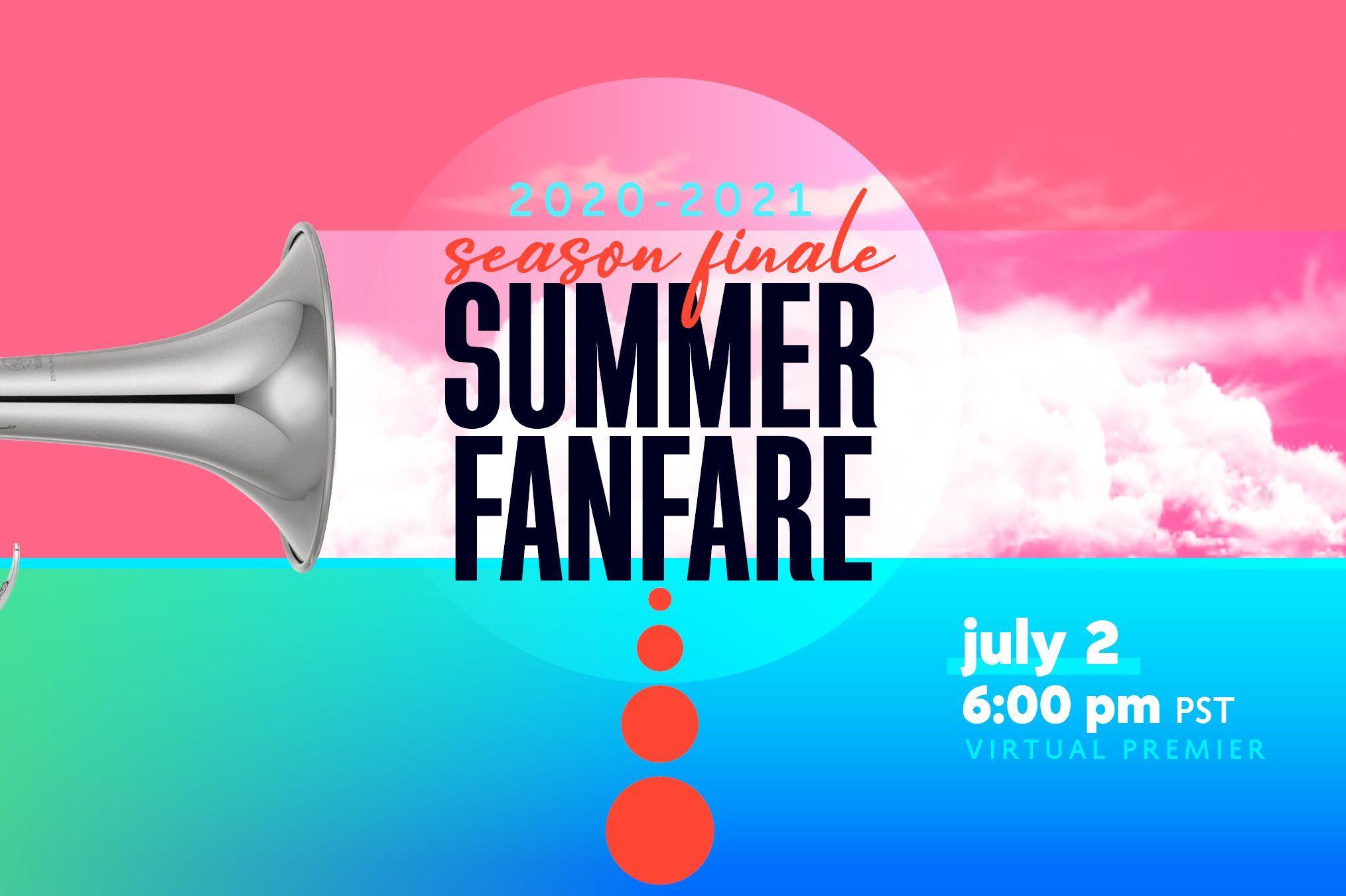 2021 Season Finale: Summer Fanfare