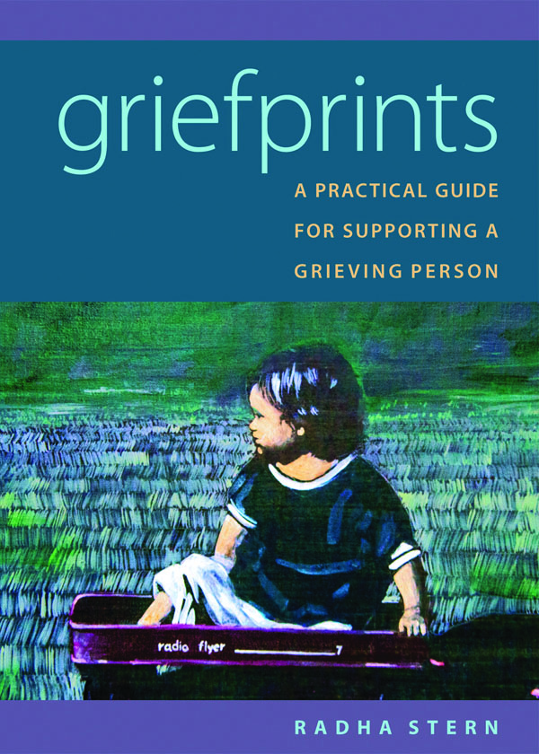Griefprints:  A Practical Guide for Supporting a Grieving Person