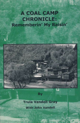 A Coal Camp Chronicle: Rememberin' My Raisin'