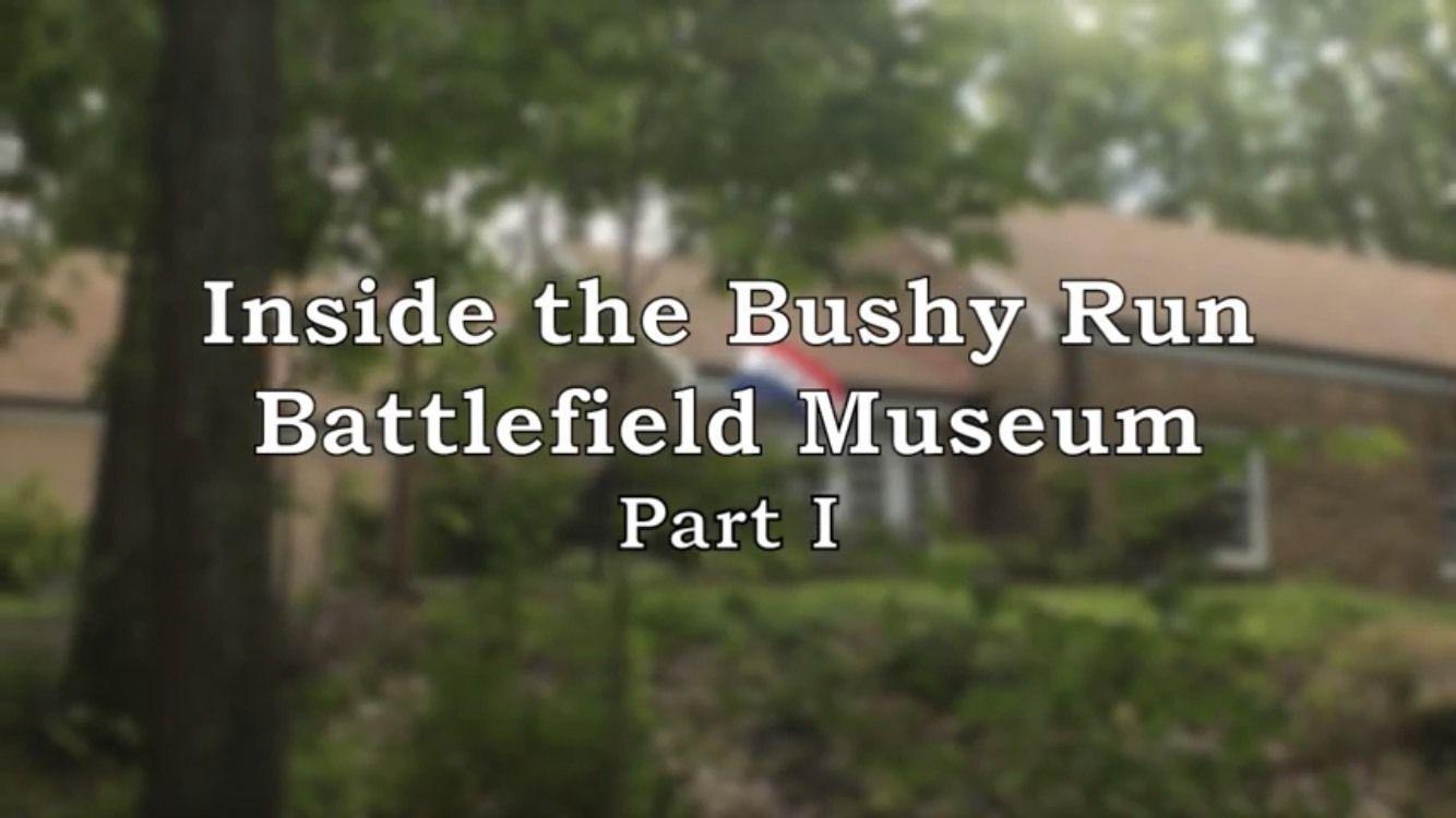 Inside the Bushy Run Battlefield Museum Part I