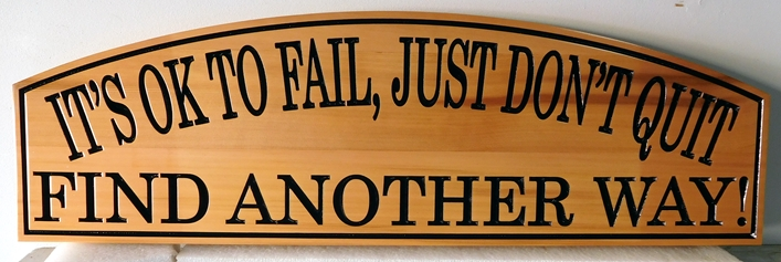 "N23180 - Carved Engraved Cedar Wall Plaque with a saying ""Its OK to fail, just don't quit, find another way"""