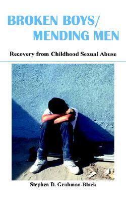 Broken Boys and Mending Men: Recovering from childhood sexual abuse