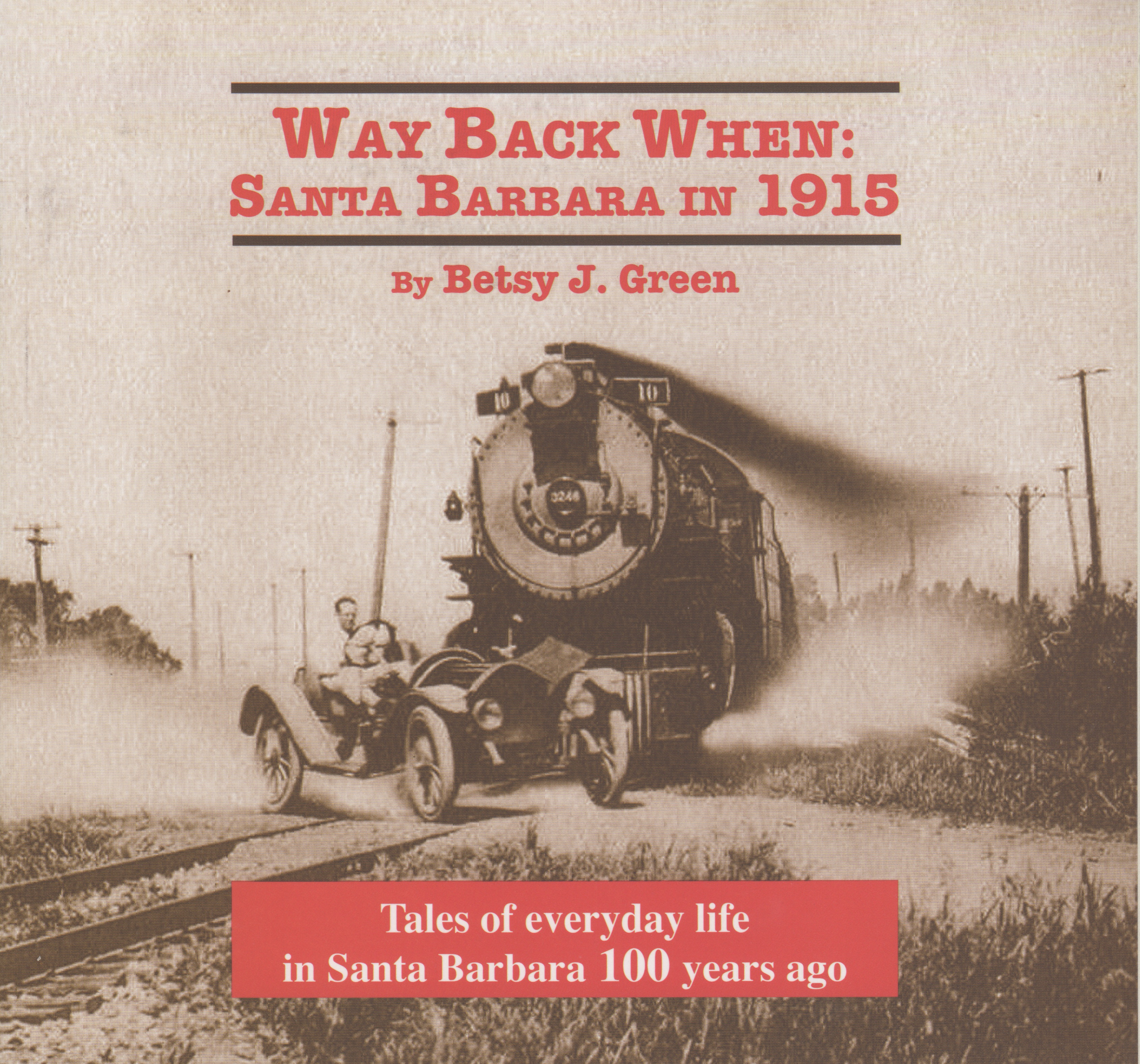 Way Back When: Santa Barbara in 1915, by Betsy J. Green, soft cover
