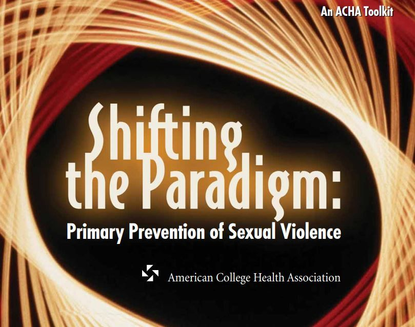Shifting the Paradigm: Primary Prevention of Sexual Violence Toolkit