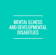 Mental Illness Among People with Developmental Disabilities