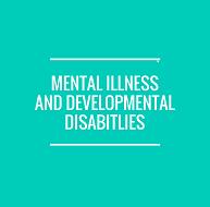 Mental Illness Among People with Developmental Disabilities