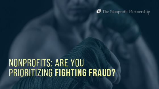 Nonprofits: Are You Prioritizing Fighting Fraud?