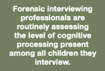 Special Considerations and Techniques for Interviewing Children with Special Needs