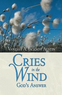Cries In the Wind: God's Answer
