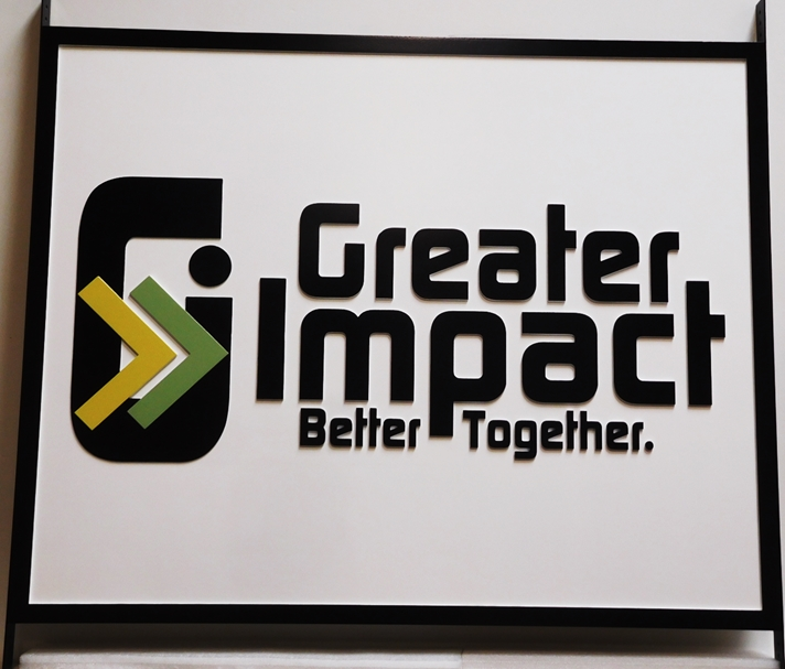 "S28128 - Carved HDU Sign for ""Greater Impact""  , 2.5-D Multi-level  Relief with Artist-Painted Logo Artwork"