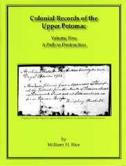 Colonial Records of the Upper Potomac -- Volume Five -- A Path to Destruction