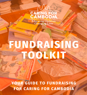 Caring for Cambodia Fundraising Toolkit for Adults and Students