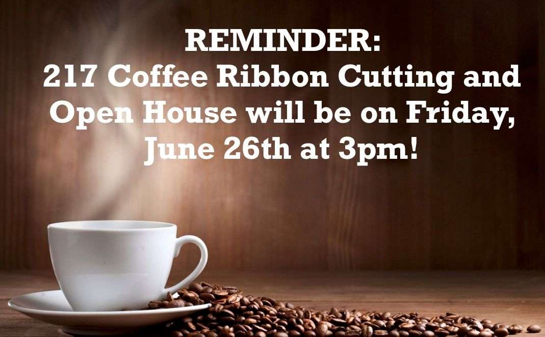 217 Coffee Ribbon Cutting and Open House