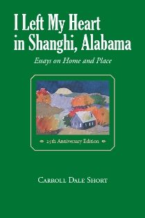 I Left My Heart in Shanghi, Alabama: Essays on Home and Place