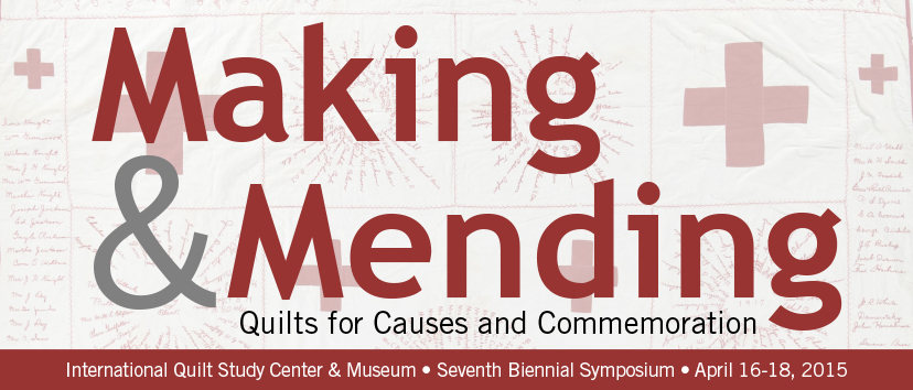 2015: Making & Mending: Quilts for Causes & Commemoration