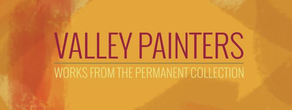 Valley Painters: Works from the Permanent Collection