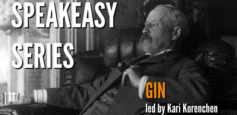 Speakeasy Series: Gin