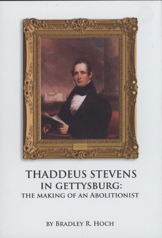 Thaddeus Stevens in Gettysburg: The Making of an Abolitionist