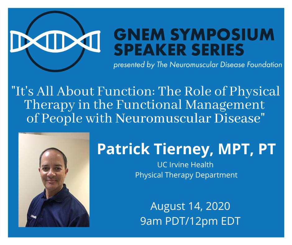 """GNEM Symposium Speaker Series: Patrick Tierney """"It's All About Function: The Role of Physical Therapy in the Functional Management of People with GNE Myopathy"""""""